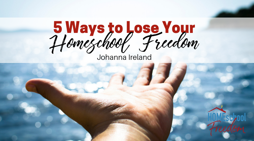 5 Ways to Lose Your Homeschool Freedom