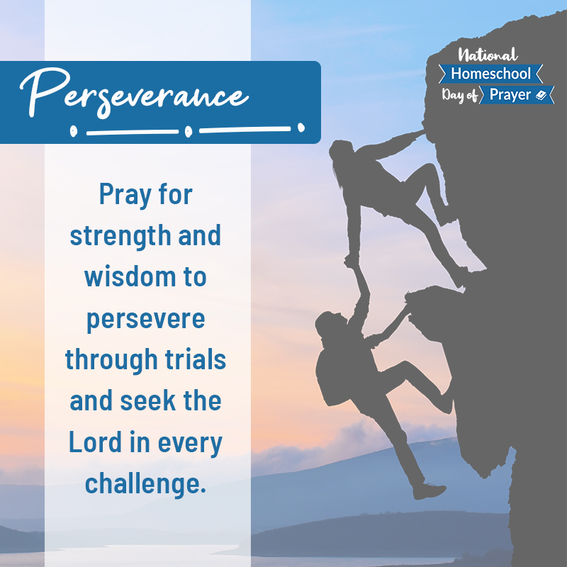 2020 National Homeschool Day of Prayer - Prompt 10 - Perseverance