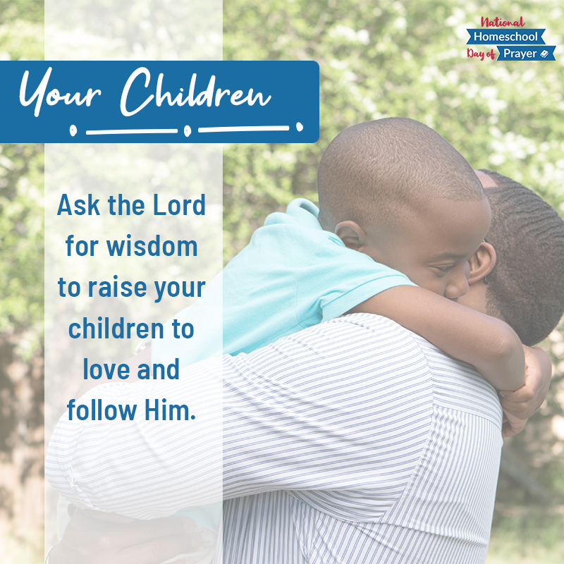 2020 National Homeschool Day of Prayer - Prompt 5 - Your Children