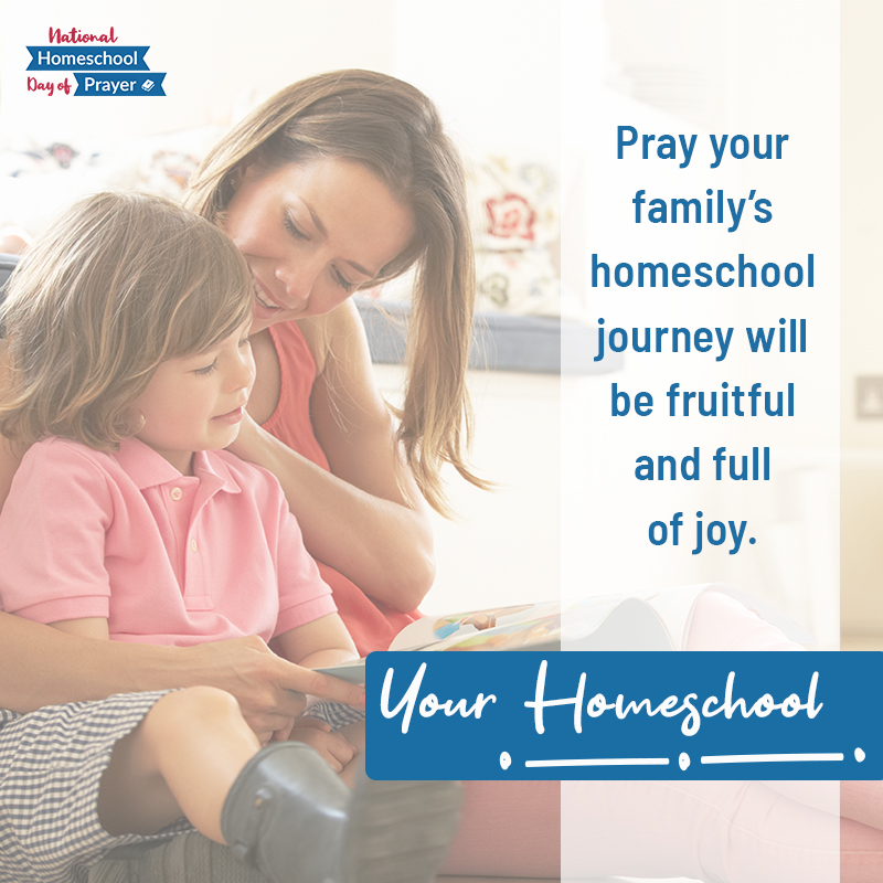 2020 National Homeschool Day of Prayer - Prompt 7 - Your Homeschool